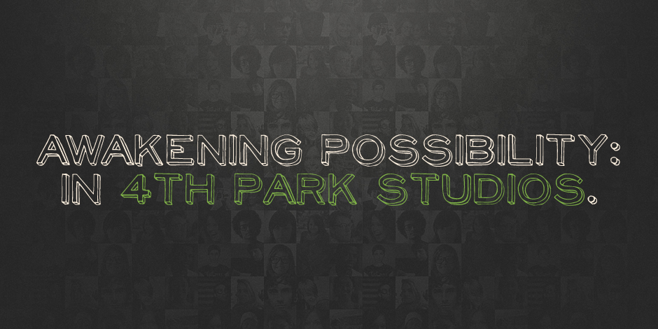 Awakening Possibility in 4th Park Studios